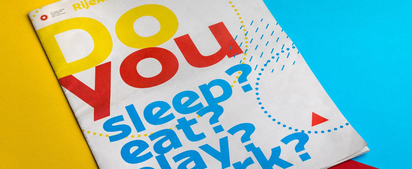 Do you sleep? eat? play? work?